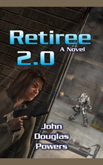 Retiree 2.0, A Novel