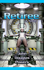 Retiree, A Novel